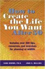 How to Create the Life You Want After 50